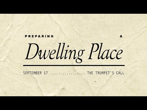 """English - PART 1: """"Preparing a Dwelling Place"""" - The Trumpet's Call"""