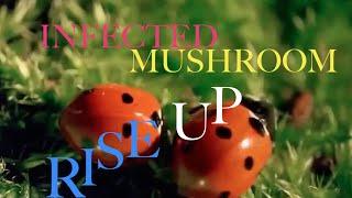 Infected Mushroom - Rise Up HQ / HD