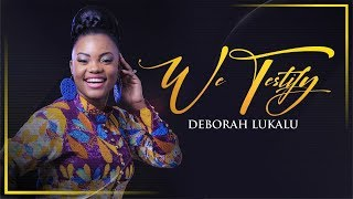 DEBORAH LUKALU - We Testify |Official Video| thumbnail