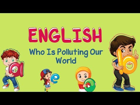 English | Reading: Who Is Polluting Our World?