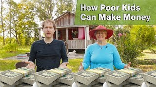 How Poor Kids Can Make A Lot Of Money + Rich Kid Rant