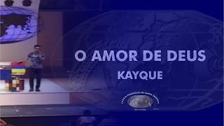 O Amor de Deus - Kayque -  IECG - COMPLETO