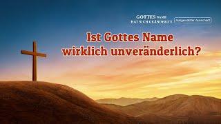 Christliche Filme 2018 | Ist Gottes Name wirklich unveränderlich?