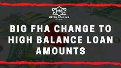 Big FHA Change to High Balance Loan Amounts