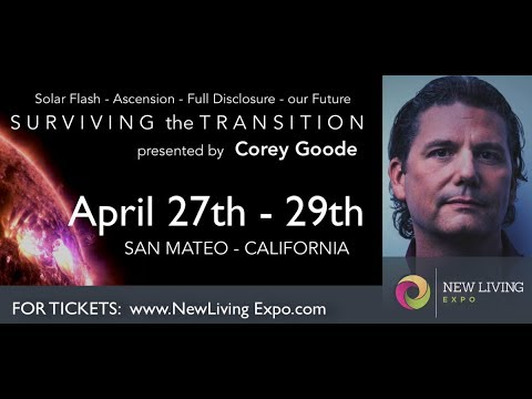 Surviving the Transition - Corey Goode Live - New Living Expo - San Mateo CA April 27th-29th