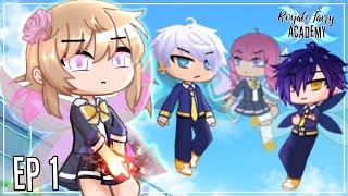 If I were Unordinary Royale Fairy Academy Ep1 Gacha Club Seym_DNA