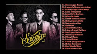[28.94 MB] Seventeen Band - Lagu Pilihan Terbaik Seventeen [ Full Album ] Lagu Indonesia Terpopuler 2000an