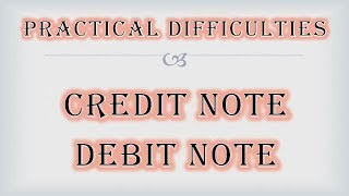 Credit Note and Debit Note in GST