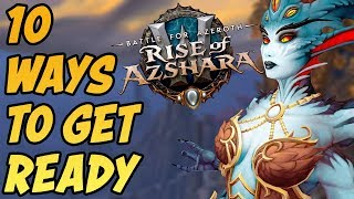 10 Things To Do Before Patch 8.2! BFA Rise of Azshara Guide Part 1