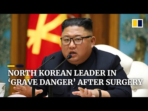 North Korean leader Kim Jong-un reportedly in 'grave danger' after surgery