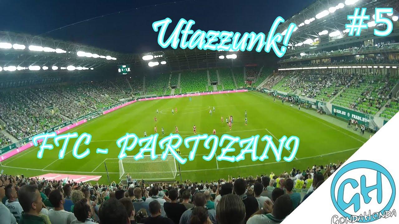 Utazzunk! #5 - Ferencváros - Partizani BL selejzető - YouTube