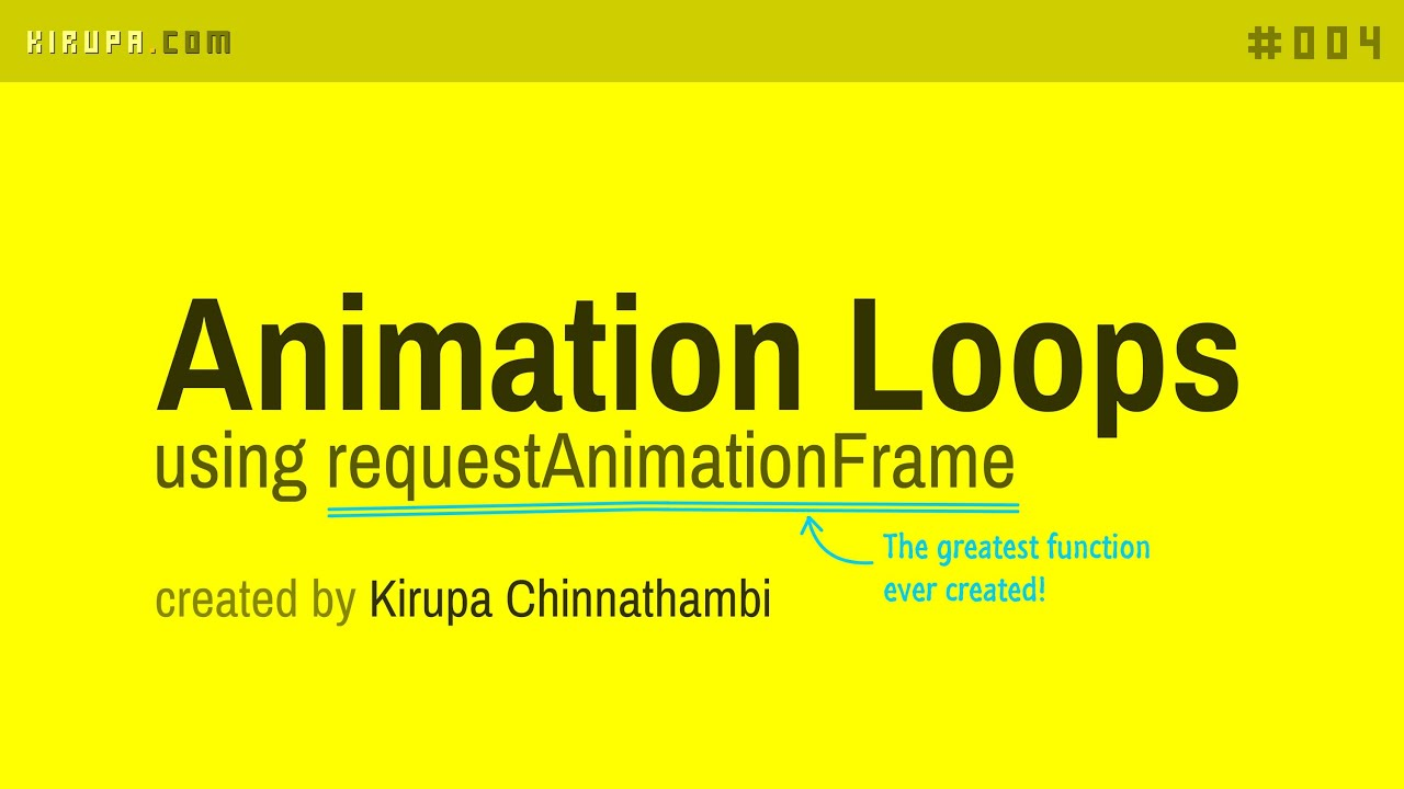 Animation Loops In Javascript Using Requestanimationframe