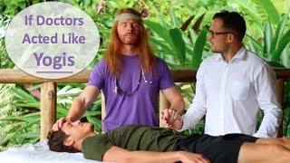 If Doctors Acted Like Yogis - Ultra Spiritual Life episode 48