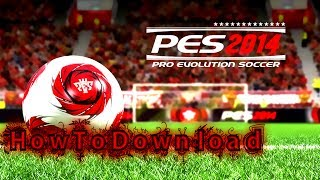 How ToDownload & Install PES 2014 Game In Pc