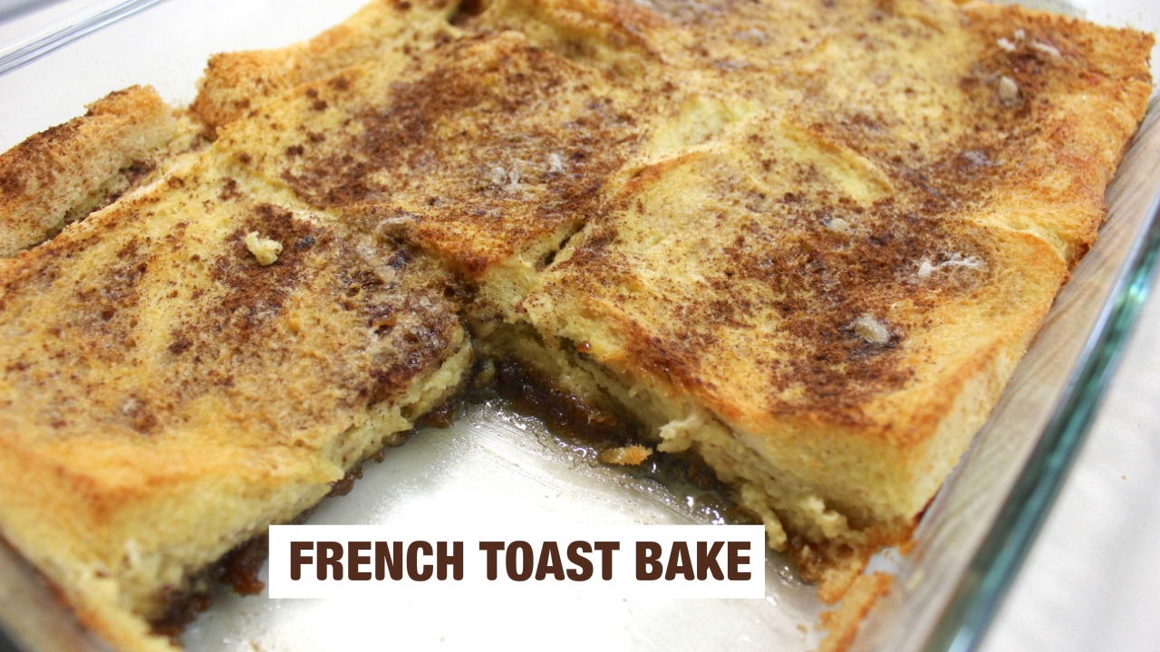 How To Make French Toast: Easy Baked French Toast Recipe (overnight)