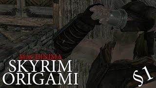 Skyrim - Origami #1 [MACHINIMA]
