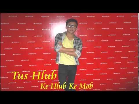 Ke Hlub Ke Mob-Tus Hlub  [Official Audio] thumbnail