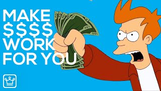 10 Ways to MAKE MONEY WORK FOR YOU