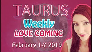 TAURUS X THIS IS WHAT YOU WISHED FOR X FEBRUARY 1ST-7TH 2019 WEEKLY TAROT LOVE READINGS