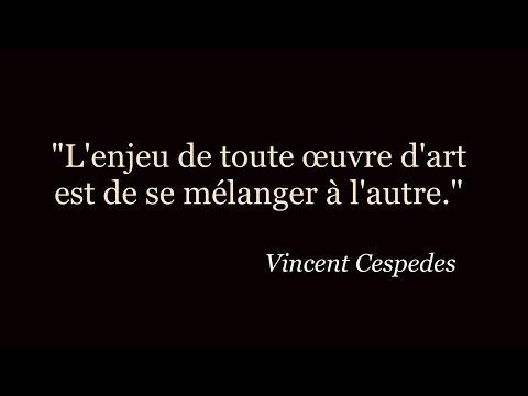 """""""Voilà l'art !"""" - Vincent Cespedes"""