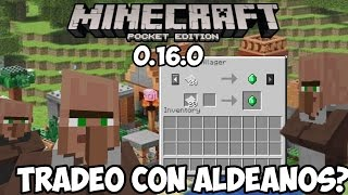 Minecraft pe 0.16.0 Tradeo con Aldeanos? dudas Build futura?