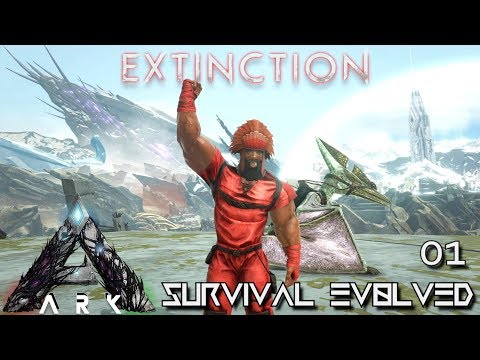 ARK: EXTINCTION - NEW JOURNEY BEGINS EPIC START FIRST TAME & BASE | ARK SURVIVAL EVOLVED E01