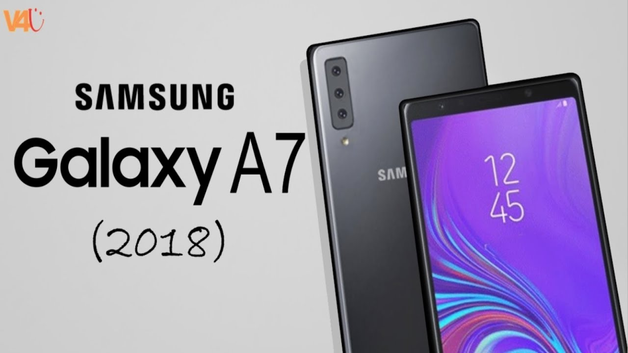 Samsung Galaxy A7 (2018) Price, Official, Specs, Features, Camera, First  Look,Trailer
