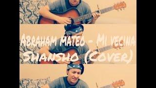 Abraham Mateo - Mi vecina (Cover) Shansho (Link de descarga en la descripcion)