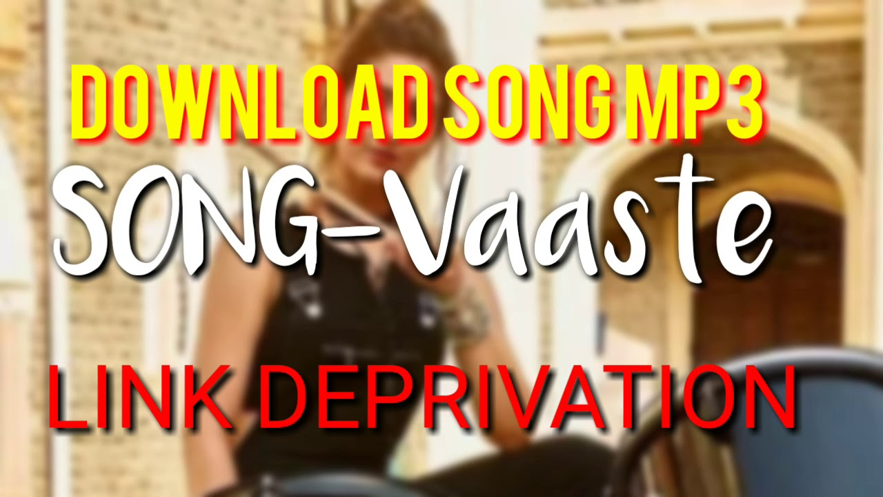 Download Song In Mp3 Vaaste Song Dhvani Bhanushali Tanishk Bagchi