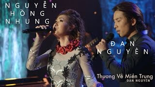 Anh Còn Yêu Em - Đan Nguyên, Nguyễn Hồng Nhung {Thương Về Miền Trung - Đan Nguyên Live Show}