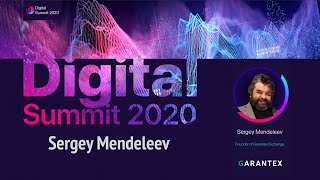 Digital Summit 2020 Day 1.4 Broadcast of the speech by Sergey Mendeleev (Founder of Garantex)