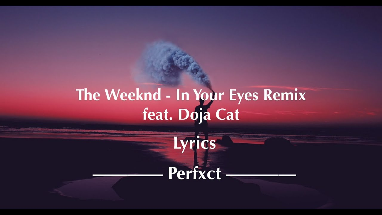 The Weeknd - In Your Eyes Remix (Lyrics) feat. Doja Cat - YouTube