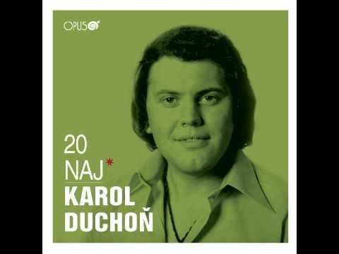 Karol Duchoň - Elena, ty si život môj