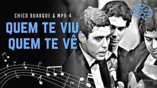 """Chico Buarque e MPB-4 (1968) - """"Quem Te Viu, Quem Te Vê"""""""