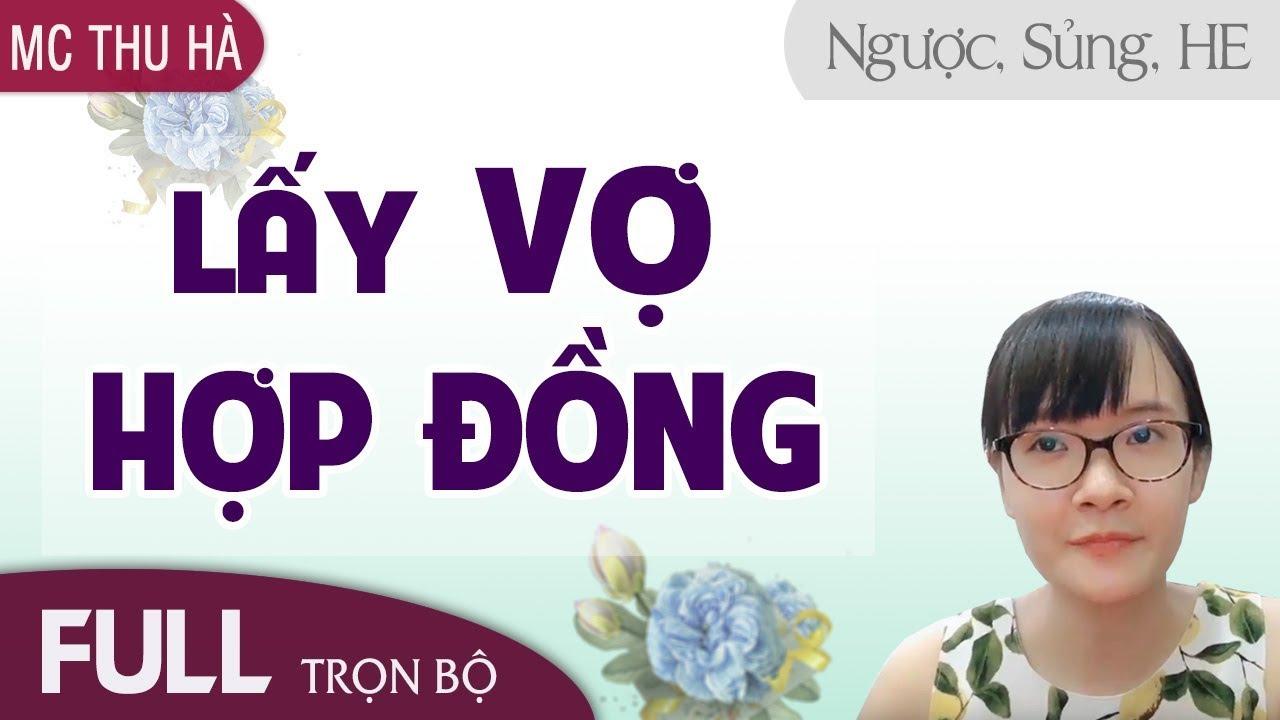 [HAY LẮM NHA] Lấy Vợ Hợp Đồng | Truyện Tâm Lý Xã Hội, Ngôn Tình Hay 2019 #hopdonghonnhan