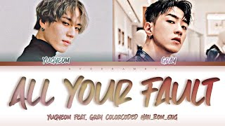 YUGYEOM (유겸) - ''ALL YOUR FAULT (네 잘못이야) Feat. GRAY'' Lyrics 가사(Color_Coded_HAN_ROM_ENG)