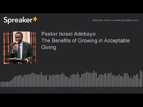 The Benefits of Growing in Acceptable Giving (made with Spreaker)