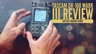 Tascam DR 100 Mark III Review Plus Tutorial and Full Manual!!!
