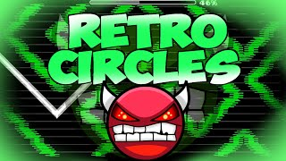 EL MEJOR NINE CIRCLES GEOMETRY DASH 2.0 | RETRO CIRCLES By: Nacho21