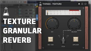 Things - Texture, Granular Reverb Plugin (FREE)