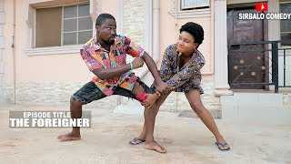 The Foreigner - Sirbalo Comedy Episode 234