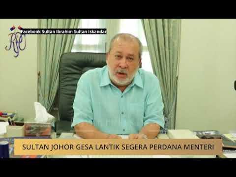 Sultan Johor gesa lantik segera Perdana Menteri