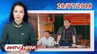 Tin nhanh 9h mới nhất ngày 20/07/2018   Tin tức   Tin tức mới nhất   ANTV