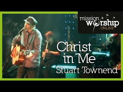 Stuart Townend - Christ In Me - YouTube