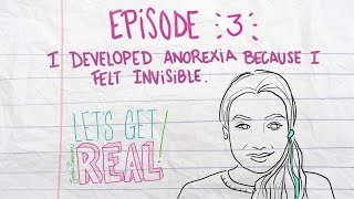 I Developed Anorexia Because I Felt Invisible | LET'S GET REAL