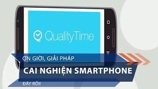 Ơn giời, giải pháp cai nghiện smartphone đây rồi! | VTC1