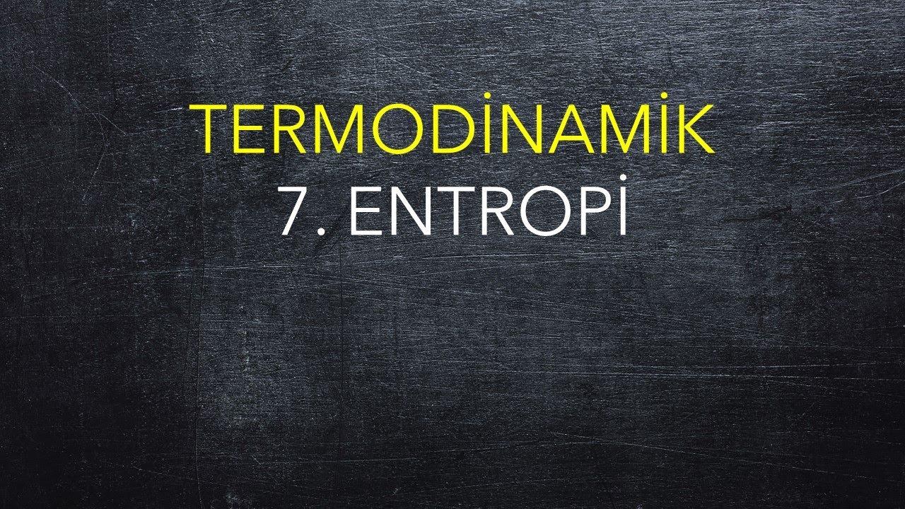 Termodinamik, 7. Entropi
