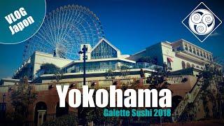 VLOG YOKOHAMA - VLOG JAPON 2018 - Galette Sushi