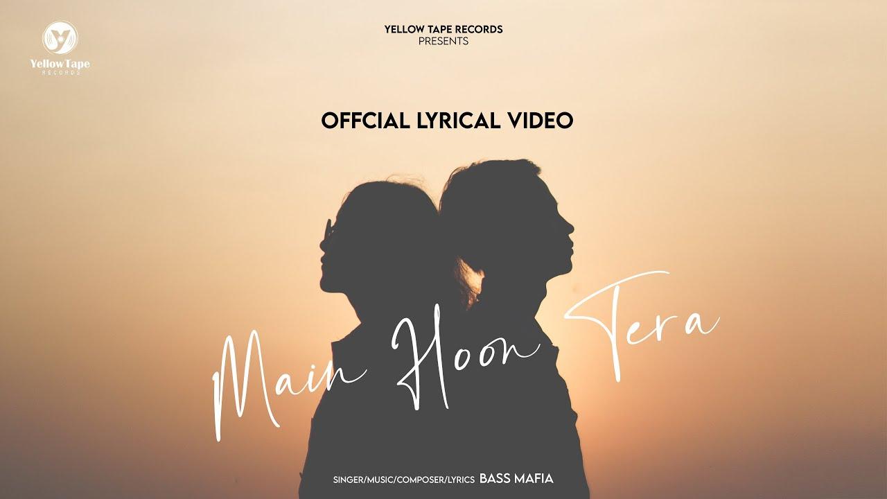 Main Hoon Tera | Bass Mafia | Hindi Song | 2021