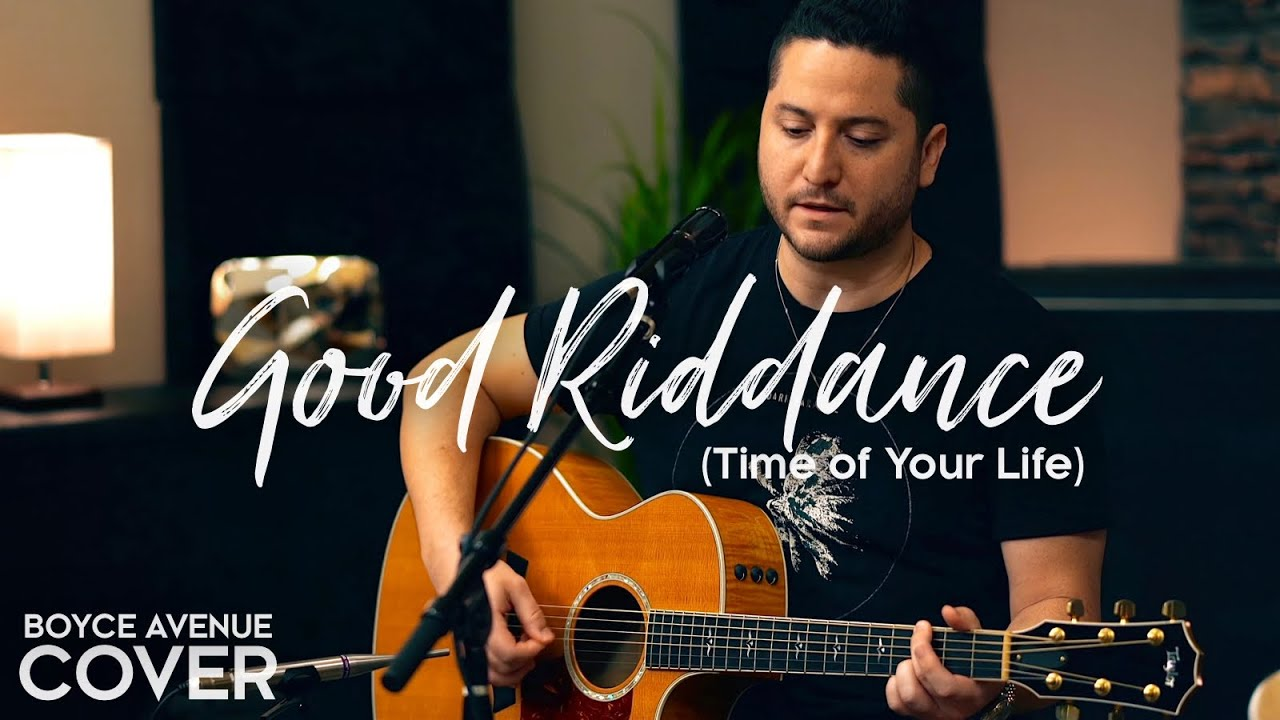 Good Riddance (Time of Your Life) - Green Day (Boyce Avenue acoustic cover) on Spotify & Apple